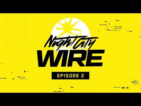 Cyberpunk 2077 — Night City Wire: Episode 2