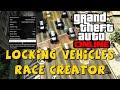 GTA 5 LOCKING VEHICLES TYPES (cars) (Biks) IN THE RACE CREATOR ONLINE