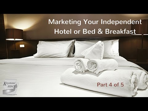 Marketing Your Independent Hotel or Bed & Breakfast