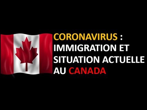 Coronavirus : Immigration Et Situation Actuelle Au Canada