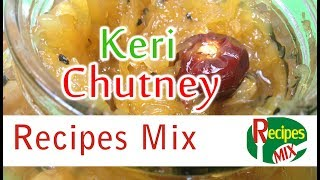 Keri Chutney - Raw Mango Sweet & Sour Dip - Summer Special Recipe by Recipes Mix