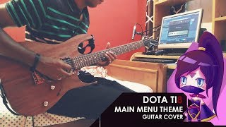 Dota 2: The International 2018  - Main Menu Theme - Guitar Cover