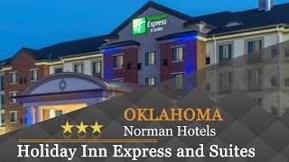 Holiday Inn Express and Suites Norman - Norman Hotels, Oklahoma
