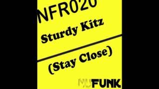 Sturdy Kitz (Stay Close) NuFunk Records