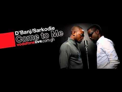 D'Banj & Sarkodie -- Come To Me