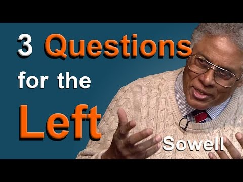 Thomas Sowell - 3 Questions For The Left