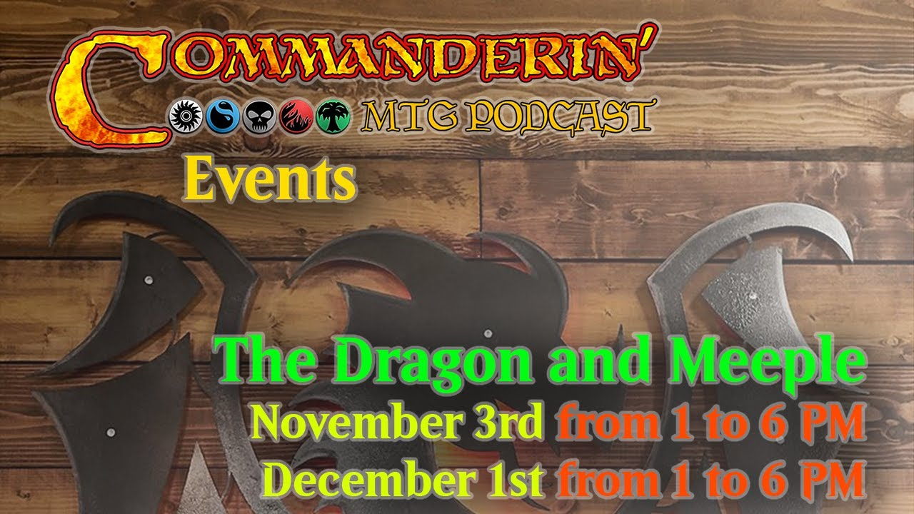Commander Events at Dragon and Meeple Fall 2019