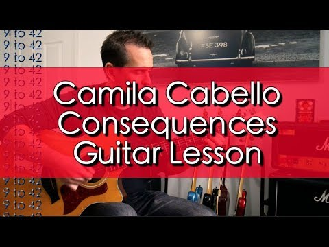 How to play Consequences Camila Cabello Guitar Lesson Tutorial