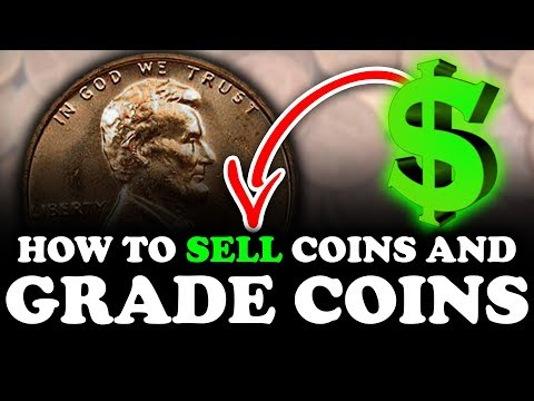 HOW TO REALLY SELL COINS AND GRADE COINS - COIN COLLECTING TIPS FOR BEGINNERS