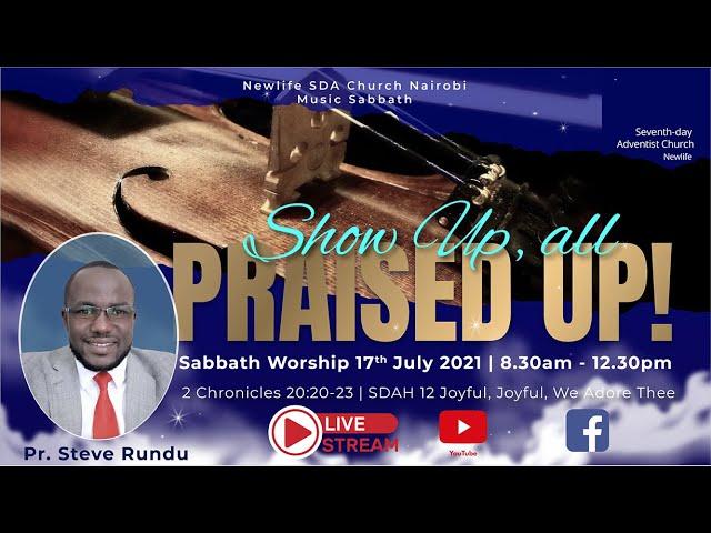 Sabbath Worship    Show Up All Praised up!    Pr. Steve Rundu    17th July 2021