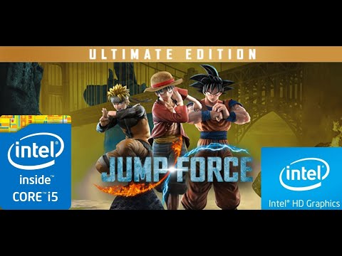 JUMP FORCE - Ultimate Edition | Low End Config | Intel HD 4600 | 8GB Ram | I5 4690 | |
