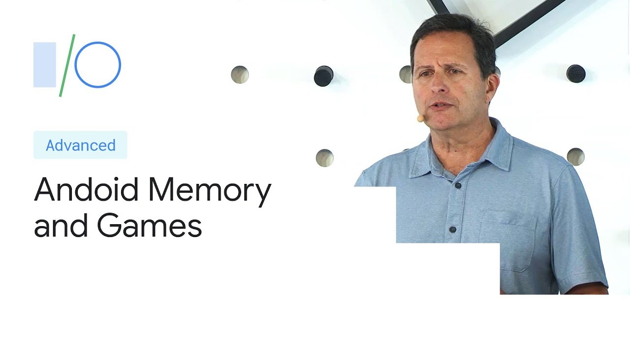 Android Memory and Games (Google I/O'19)