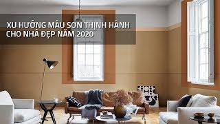 Xu Hướng Màu Sơn Thịnh Hành Cho Nhà Đẹp Năm 2020