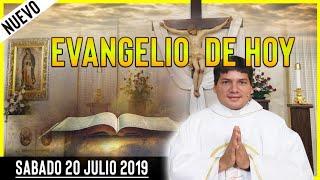 EVANGELIO DE HOY   DIA Sabado 20 de Julio de 2019   Biblia