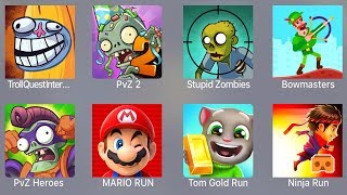 Troll Quest Internet,PVZ 2,Stupid Zombies,Bowmasters,PVZ Heroes,Mario Run,Tom Gold Run