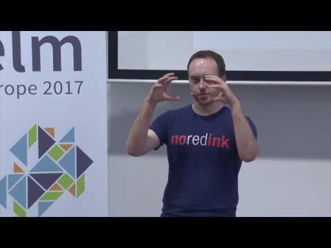 Elm Europe 2017 - Richard Feldman - Scaling Elm Apps