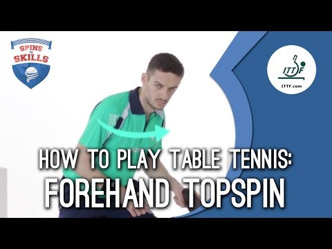 How To Play Table Tennis - Forehand Topspin