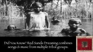 Red Sands Dreaming Mix (a Spiritual Musical Walkabout through the Outback of Australia)