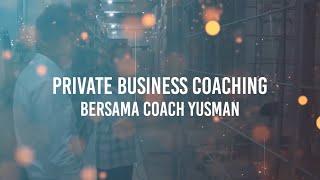 Private Business Coaching dengan Coach Yusman
