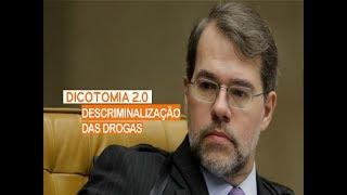 DICOTOMIA 2.0 | DESCRIMINALIZAÇÃO DAS DROGAS