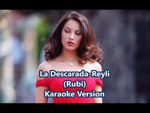 La Descarada-Reyli  | Rubi (Karaoke Version)