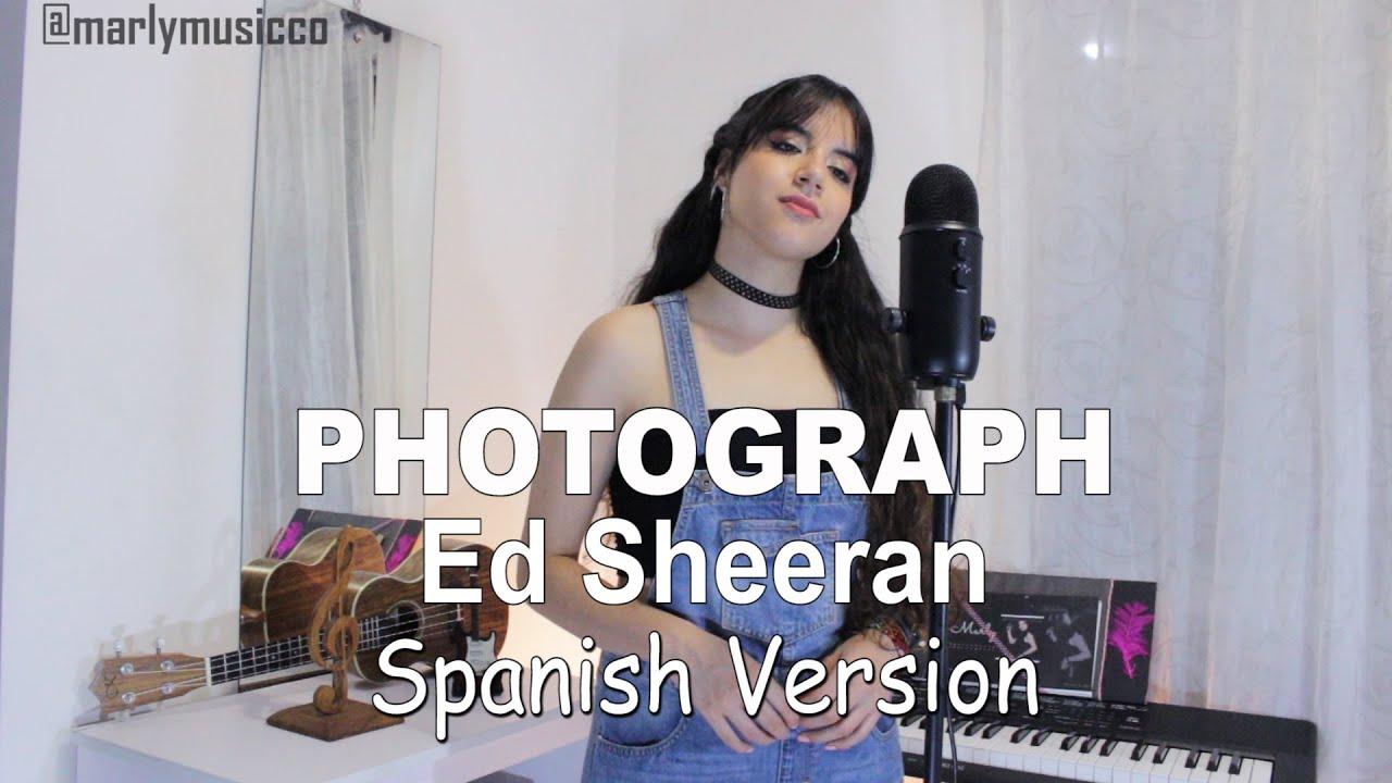 Ed Sheeran - Photograph - Spanish - Latin Version - Marly (Cover)