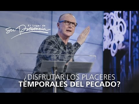 ¿Disfrutar los placeres temporales del pecado? - Andrés Corson - 6 Agosto 2016