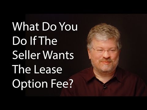 What Do You Do If The Seller Wants The Lease Option Fee?