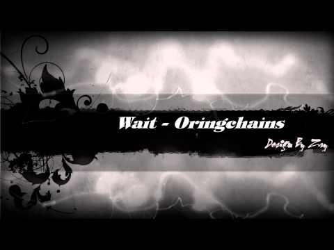 Wait - Oringchains [ Video Lyrics Official ]