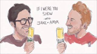 If I Were You - Episode 184: Parental Love (w/Dannielle and Claire!)(Jake and Amir Podcast)
