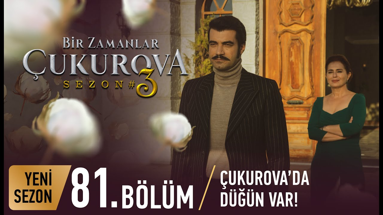 Bir Zamanlar Çukurova 81. Bölüm