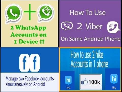 how to create 2 whatsapp, hike, facebook, viber accounts on one phone