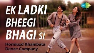 Ek Ladki Bheegi Bhaagi Si | Dance Cover - Hormuzd Khambata Dance Company | Kishore Kumar