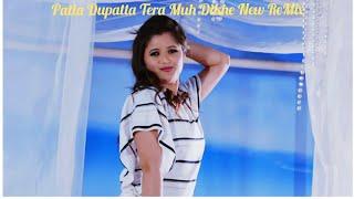 Patla Dupatta Tera Muh Dikhe New ReMix song 2018