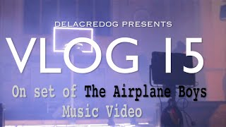 VLOG 15: On Set of The Airplane Boys Music Video