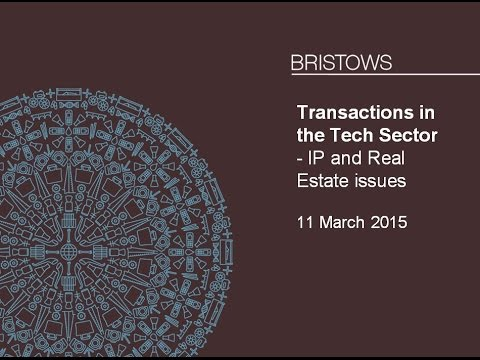 Bristows' TMT Seminar: Intellectual Property issues in M&A transactions in the Tech Sector