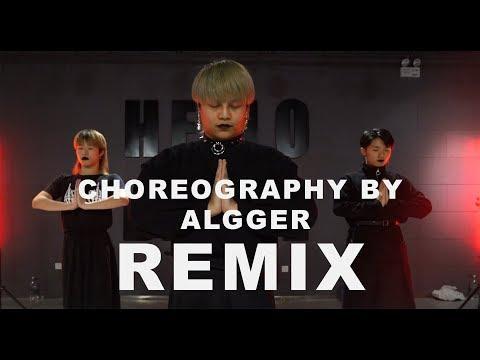 Remix  / ALGGER Choreo - HELLO DANCE