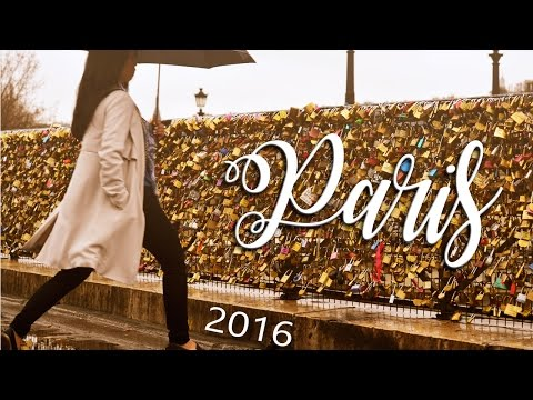 Paris 2016 | Travel Video