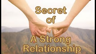Secret of a Strong Relationship!