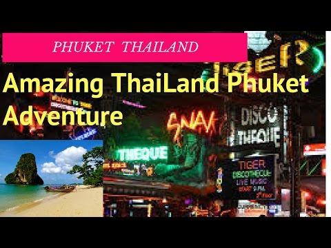 Amazing ThaiLand   Phuket Adventure