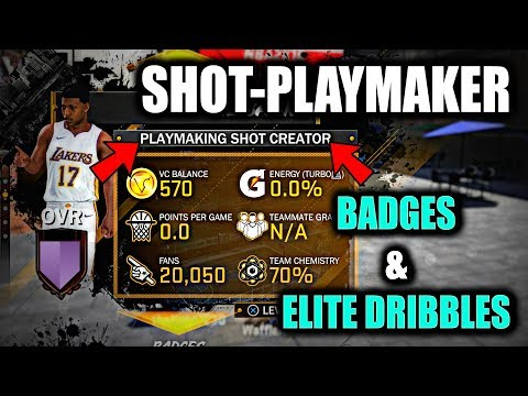 ALL BADGES & ELITE DRIBBLES FOR A PLAYMAKING SHOT CREATOR- NBA 2K18