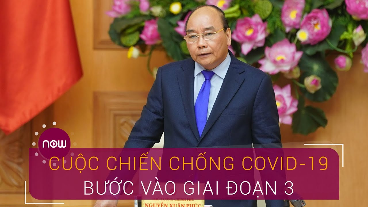 Thủ tướng: Cuộc chiến chống Covid-19 bước vào giai đoạn 3 | VTC Now