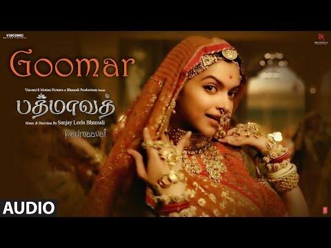 Goomar Song Audio | Padmaavat Tamil Songs | Deepika Padukone, Shahid Kapoor, Ranveer Singh