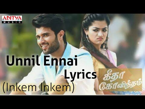 unnil-ennai-naanum-kandene-lyrics-|-geetha-govindham-|-vijay-deverakonda,-rashmika,-gopi-sundar.