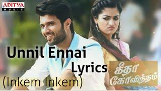 Unnil Ennai Naanum Kandene Lyrics | Geetha Govindham | Vijay Deverakonda,  Rashmika,  Gopi Sundar.