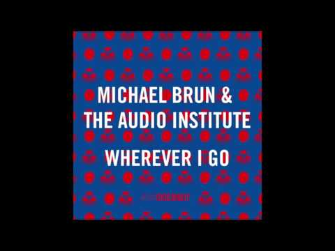 Michael Brun & The Audio Institute - Wherever I Go [Kid Coconut]