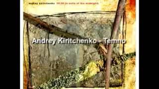 Andrey Kiritchenko - Temno