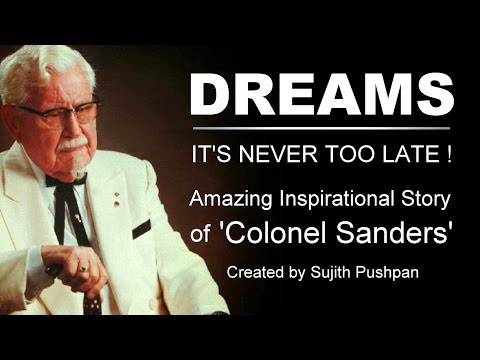 DREAMS - Inspirational Video | Amazing Inspirational Story of Colonel Sanders!