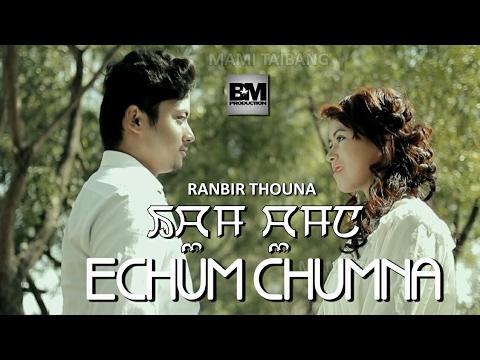 Echum Chumna | Ranbir Thouna - Official Music Video Release 2017