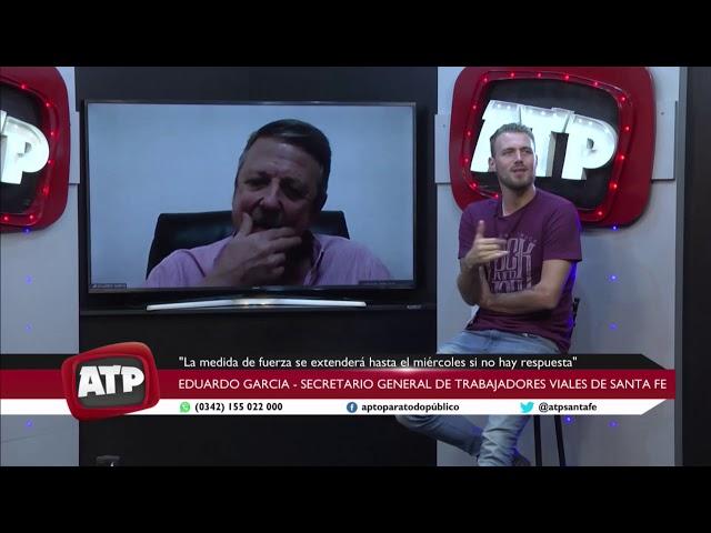 Eduardo García - Secretario General del Sindicato de Trabajadores Viales - ATP 25 02 21